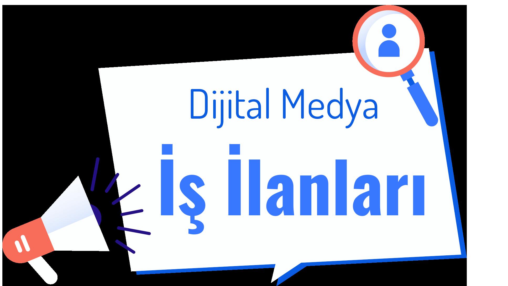 dijital medya iş ilanları